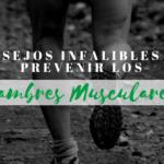cómo prevenir los calambres musculares